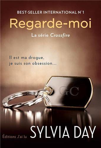 Crossfire, Tome 2 : Regarde-moi: Amazon.fr: Sylvia Day: Livres