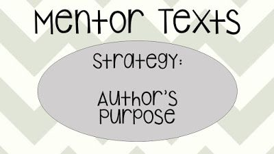 Mentor Texts Author's Purpose - list of books to use when teaching reading strategies during reader's workshop
