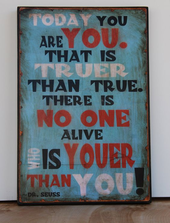 Dr. Seuss quote: Today you are you.... $78.00, via Etsy.