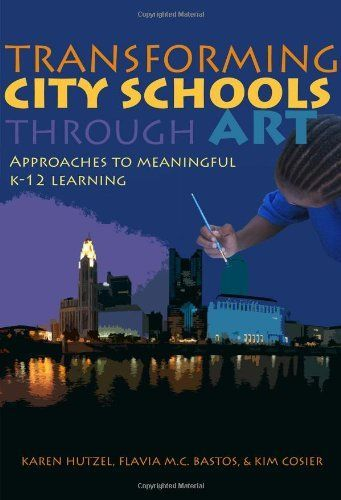 Transforming City Schools Through Art: Approaches to Mean
