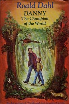 Danny the Champion of the World - with the cover the same as I read as a girl.. Have loved sharing this with my daughter too.