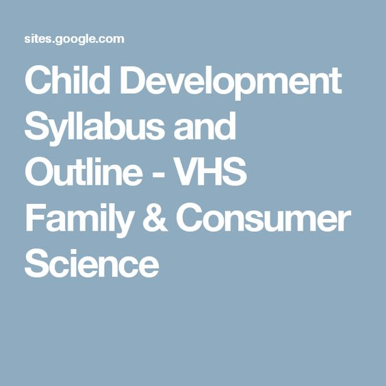 Child Development Syllabus and Outline - VHS Family & Consumer Science