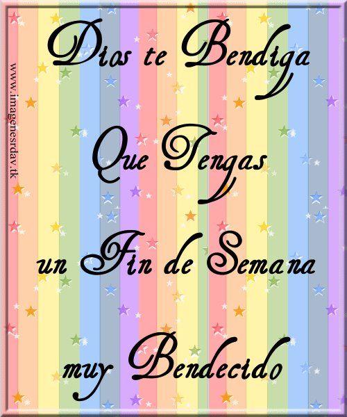 Dios te Bendiga: Que tengas un Fin de Semana muy Bendecido #bendiciones #dios #jesus #cristo #dios_te_bendiga