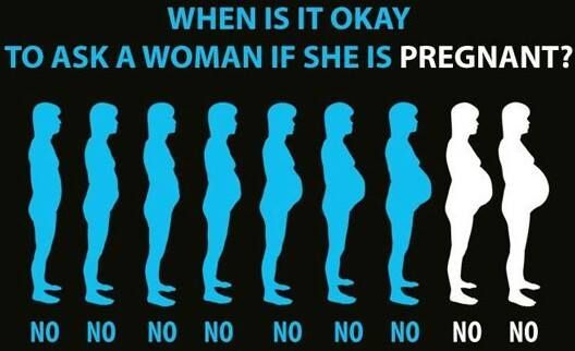 When Is It Okay To Ask A Woman If She Is Pregnant? LOL! So true! #pregnantwoman #pregnancyetiquette #howtotalktopregnantwoman: