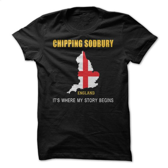 Chipping Sodbury England its where my story begins T Shirts, Hoodies, Sweatshirts - #hoodie #linen shirts. GET YOURS => https://www.sunfrog.com/LifeStyle/Chipping-Sodbury-England-its-where-my-story-begins.html?id=60505
