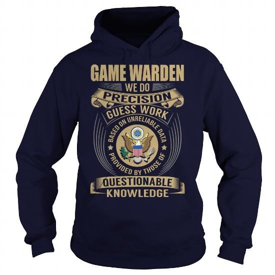 Game Warden We Do Precision Guess Work Knowledge T Shirts, Hoodies. Get it here ==► https://www.sunfrog.com/Jobs/Game-Warden--Job-Title-107208431-Navy-Blue-Hoodie.html?41382