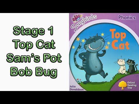 Songbirds Phonics By Julia Donaldson Top Cat Sam S Pot And Bob Bug Read Aloud Youtube Phonics Cat Top Read Aloud