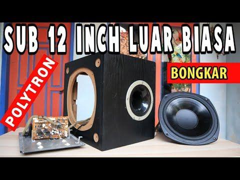 Kaget Bongkar Subwoofer 12 Inch Polytron Mx Barang Lama Bass Glegar Tiada Tanding Active Servo Sub Youtube Rangkaian Elektronik Elektronik Pengetahuan