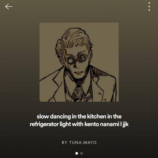 Kento Nanami Playlist In 2021 Nanami Jujutsu Dancing In The Kitchen
