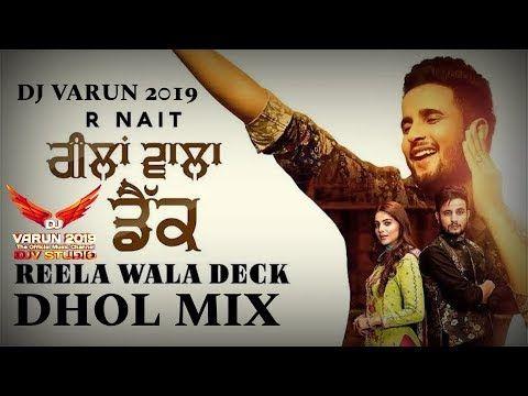 Reela Wala Deck Dhol Mix Dj Varun New Punjabi Songs 2020 New Dhol Mix Songs 2020 R Nait Youtube In 2020 Songs Love Songs Lyrics Teaser