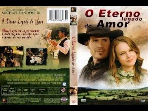O Eterno Legado Do Amor Completo E Dublado Youtube Filmes