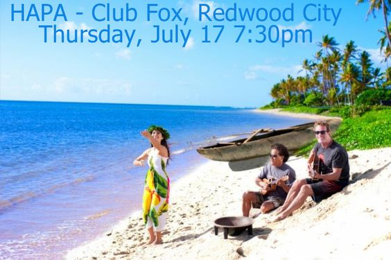 Redwood City, CA Like the Hawaiian Islands themselves, HAPA's Pan-Polynesian music is an amalgam of influences ranging from ancient genealogical chants to the strummed ballads of Portuguese fisherman, Spanish cowb… Click flyer for more >>