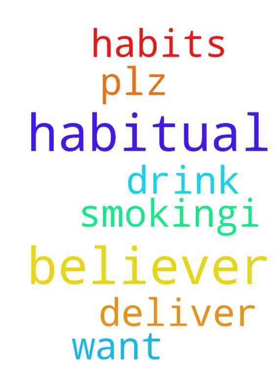 I am a believer but i am habitual of - I am a believer but i am habitual of drink and smoking..I want to deliver of these habits. Plz pray for me. Posted at: https://prayerrequest.com/t/oU3 #pray #prayer #request #prayerrequest