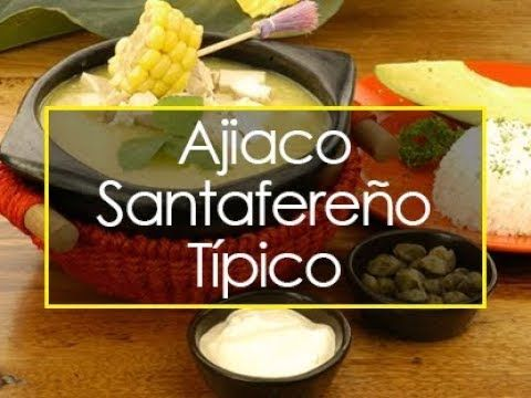 Ajiaco Santafereno Recetas De Sopas Youtube Recetas De Comida Comida Colombiana Recetas Colombianas
