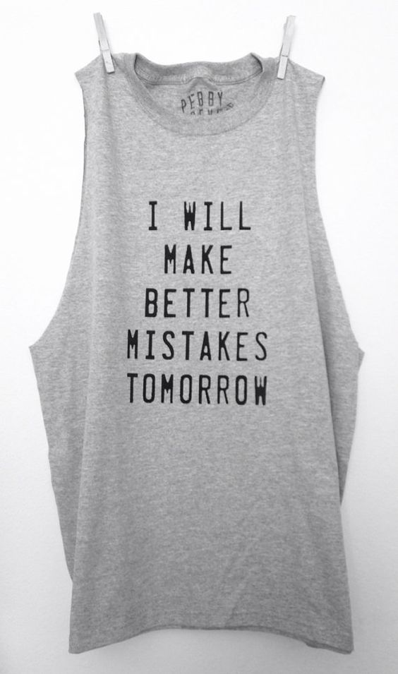 FREE SHIPPING- I will Make Better Mistakes Tomorrow Muscle Tee, Hipster Muscle Tee, Loose Muscle Tee (Women, Teen girls)