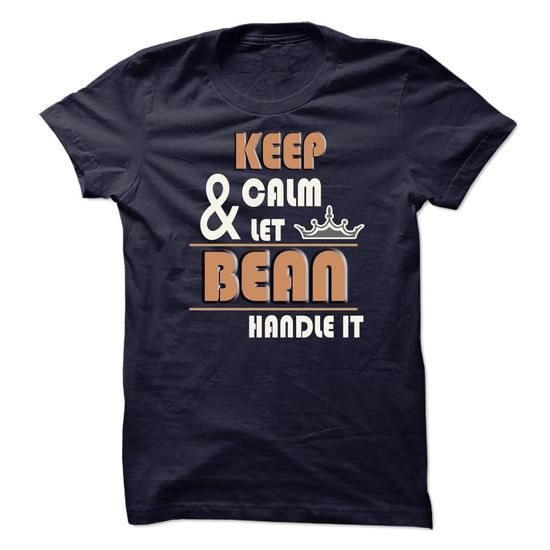 Keep Calm And Let BEAN Handle it TA001 - #hoodies for women #fleece hoodie. THE BEST => https://www.sunfrog.com/Names/Keep-Calm-And-Let-BEAN-Handle-it-TA001.html?id=60505