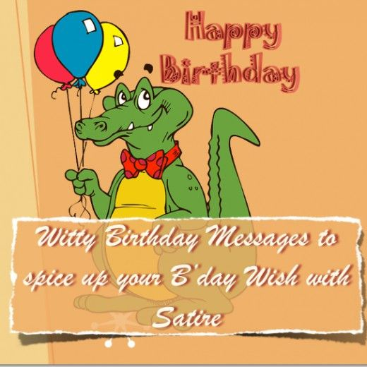 Witty Satirical Birthday Messages For Friends And Loved Ones The