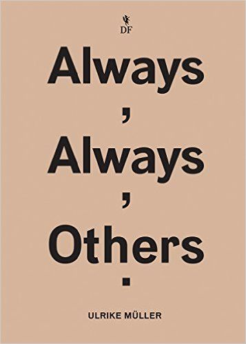 Ulrike Müller: Always, Always, Others: Manuela Ammer, Karen Kelly, Barbara Schroeder, Ulrike Müller: 9780985337780: Amazon.com: Books