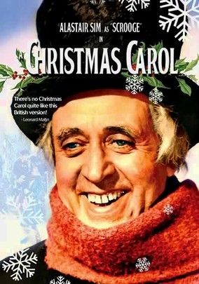 Scrooge, Alastair Sim (1951) // this was the BEST version (but I can only watch it in black and white)