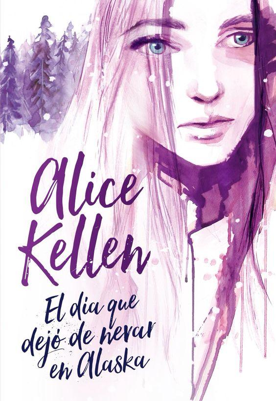 El día que dejó de nevar en Alaska, Alice Kellen