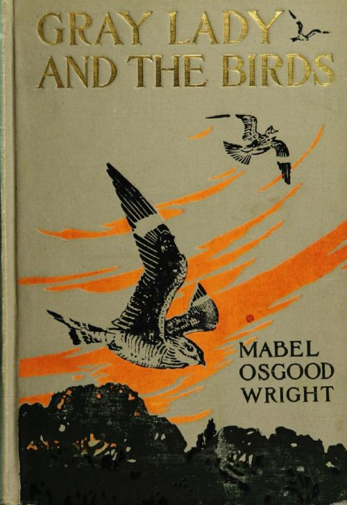 Mabel Osgood Wright, Gray Lady and the birds; stories of the bird year for home and school (1907):