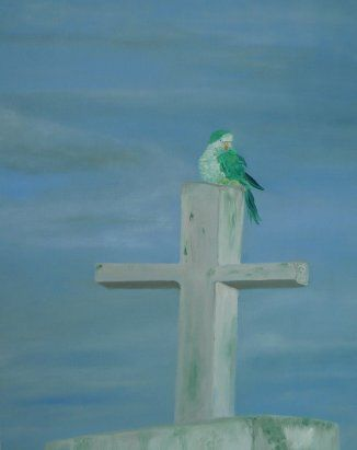 Sittich on the top of a church , seen in Argentina - crazy ! I painted it later in oil!