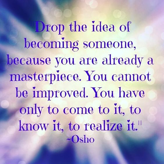 """348 Likes, 9 Comments - YOU ARE CREATOR (@spiritual_conscious1) on Instagram: """"YOU ARE ALREADY A MASTERPIECE💖🌹♥🙏🌀☮✌🔥🎇🌸🌠🌅☀🌜💝🎆😘🌀♥ . . #quoteoftheday #lifequotes #motivationalquotes…"""""""