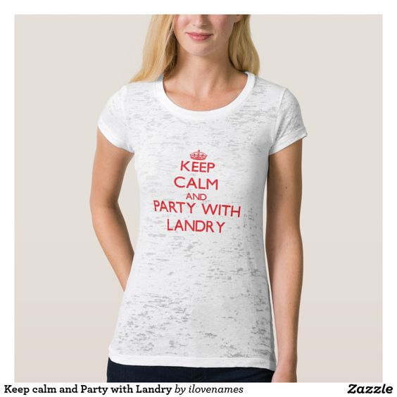 Keep calm and Party with Landry T Shirts