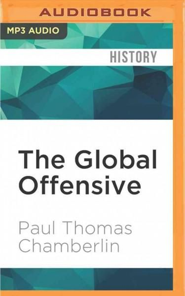 The Global Offensive: The United States, the Palestine Liberation Organization, and the Making of the Post-cold Wa...