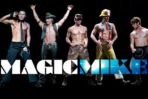 MAGIC MIKE ! :D