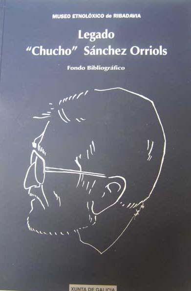 "Legado ""Chucho"" Sánchez Orriols : fondo bibliográfico, Museo Etnolóxico de Ribadavia"