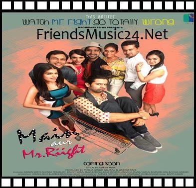Download Main Aur Mr Riight Movie Songs Http Mp3 Mp3