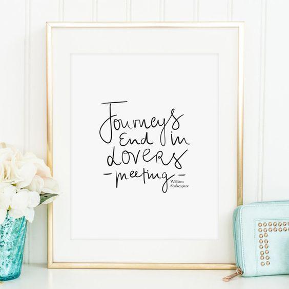 Digitaldruck - Kunstdruck, Spruch: Journeys end in lovers meeting - ein…