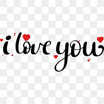 I Love You Text Lettering With Hearts Of Love I Love You Love You Text Love You Png And Vector With Transparent Background For Free Download I Love You Text Love