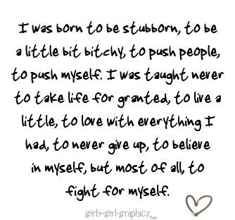 i was born... to fight for myself