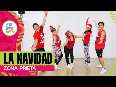 La Navidad Live Love Party Zumba Dance Fitness Youtube Zumba Dance Dance Workout Zumba