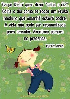 MENSAGENS DE RUBEM ALVES     Poeta e filósofo de todas as horas        Fonte: www.rubemalves.com.br                                   ...