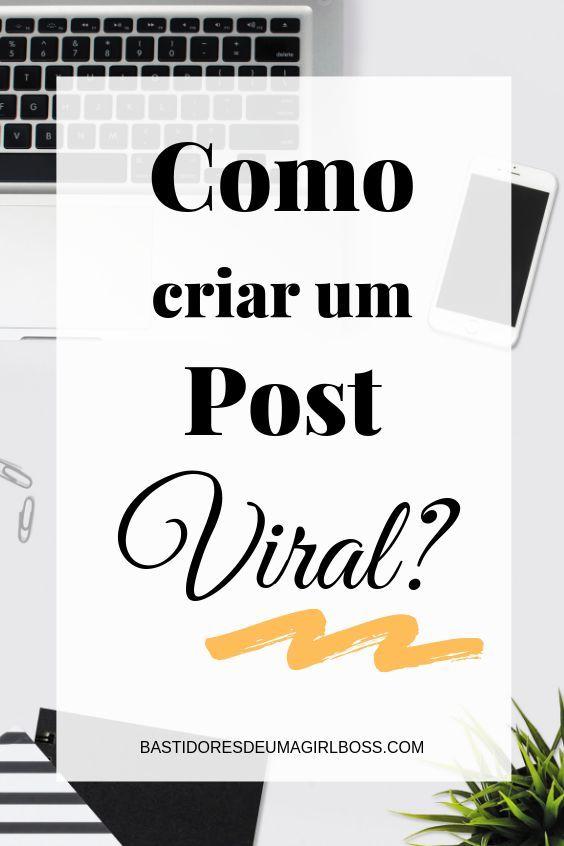 Como Criar Um Post Viral 6 Passos Que Deve Fazer Antes De