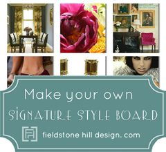 Know your OWN style inside and out! Make your signature style board and then link it up - http://www.fieldstonehilldesign.com/2013/01/odp-signature-style-board.html