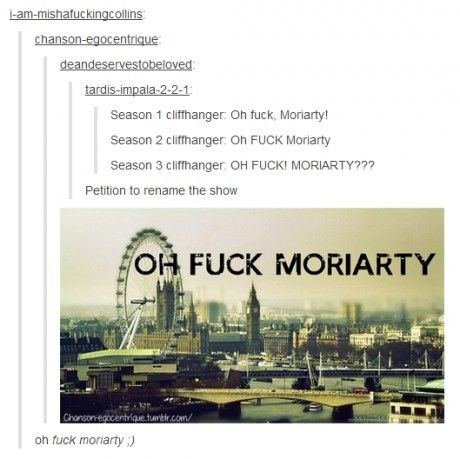 So what would the Special one be then? OH F--- MORIARTY!!!
