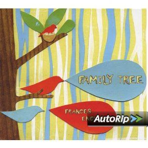 Frances England - Family Tree.  Such a sweet and fun album.