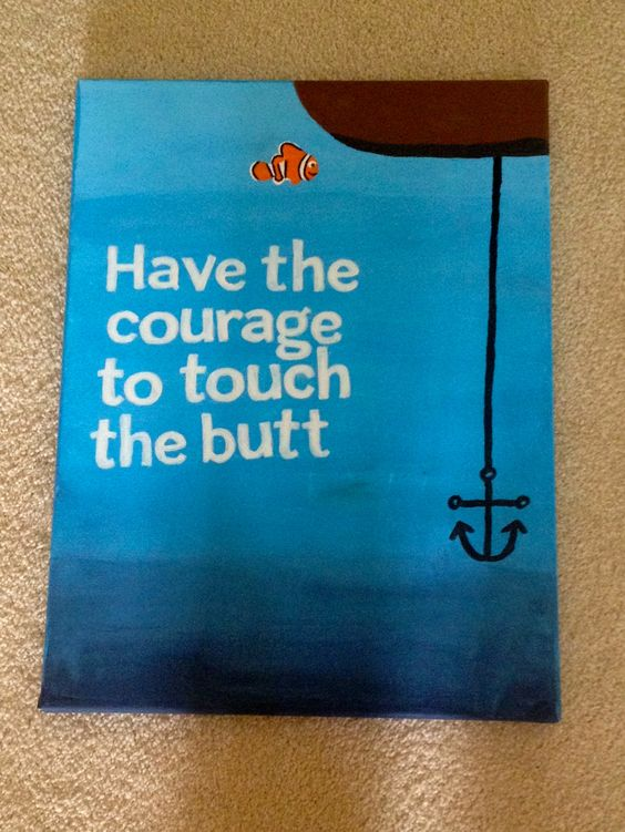 "Finding Nemo ""Have the Courage to touch the butt"" canvas"