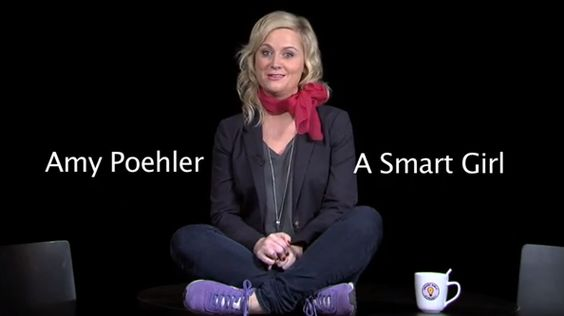 Smart Girls at the Party - CHANGE THE WORLD BY BEING YOURSELF. I love Amy Poehler.