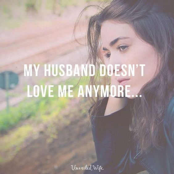 My Husband Doesn't Love Me Anymore…
