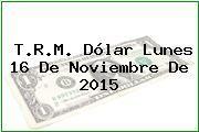 http://tecnoautos.com/wp-content/uploads/imagenes/trm-dolar/thumbs/trm-dolar-20151116.jpg TRM Dólar Colombia, Lunes 16 de Noviembre de 2015 - http://tecnoautos.com/actualidad/finanzas/trm-dolar-hoy/tcrm-colombia-lunes-16-de-noviembre-de-2015/