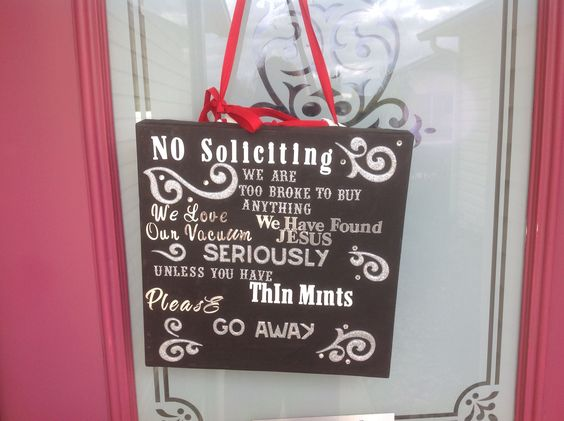 Like my new no soliciting sign I made;)