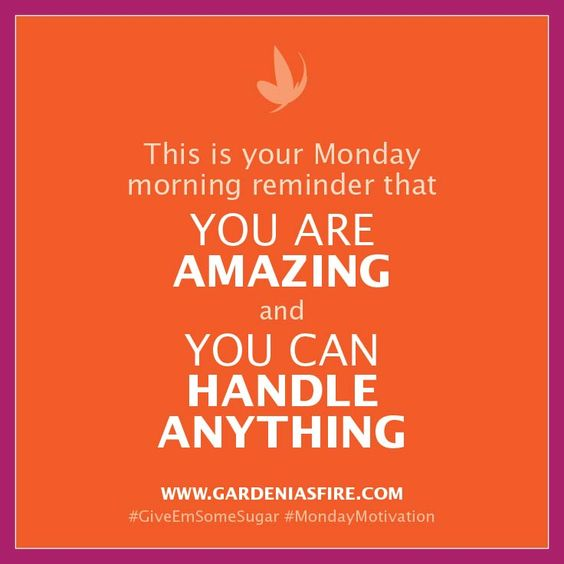 Does someone you know need #MondayMotivation? Share this. (And maybe #GiveEmSomeSugar from Gardenia's Fire!)