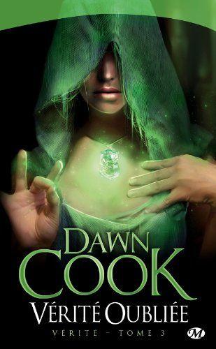 Dawn Cook - Vérité, tome 3 : Vérité oubliée