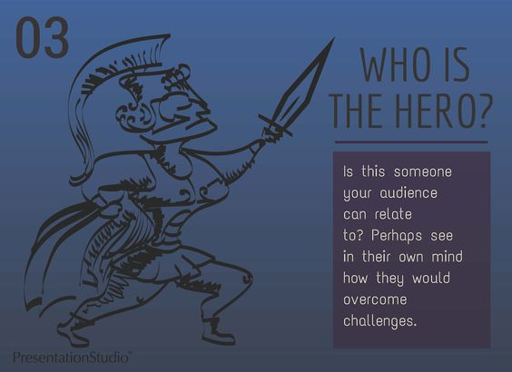 Our new weekly Powerful stories e-tip!  Who is the hero? Is this someones your audience can relate to?