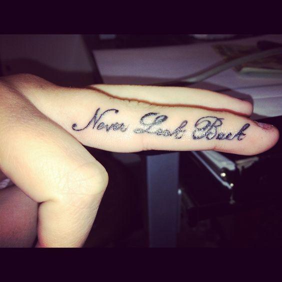 Newest Edition Finger Tattoo Never Look Back 3 Finger Tattoos Tattoos New Tattoos